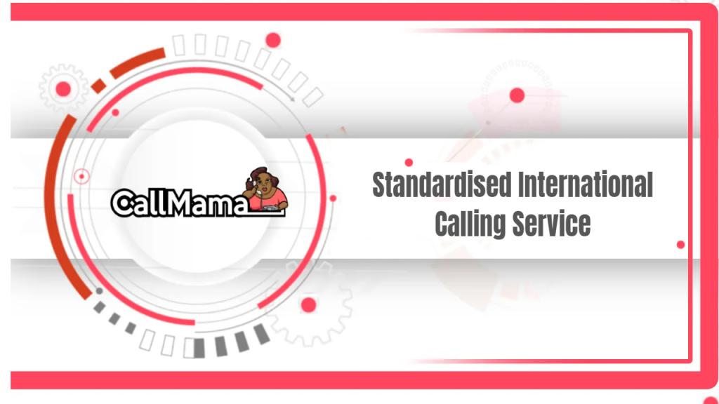 Standardised International Calling Service - Call Mama
