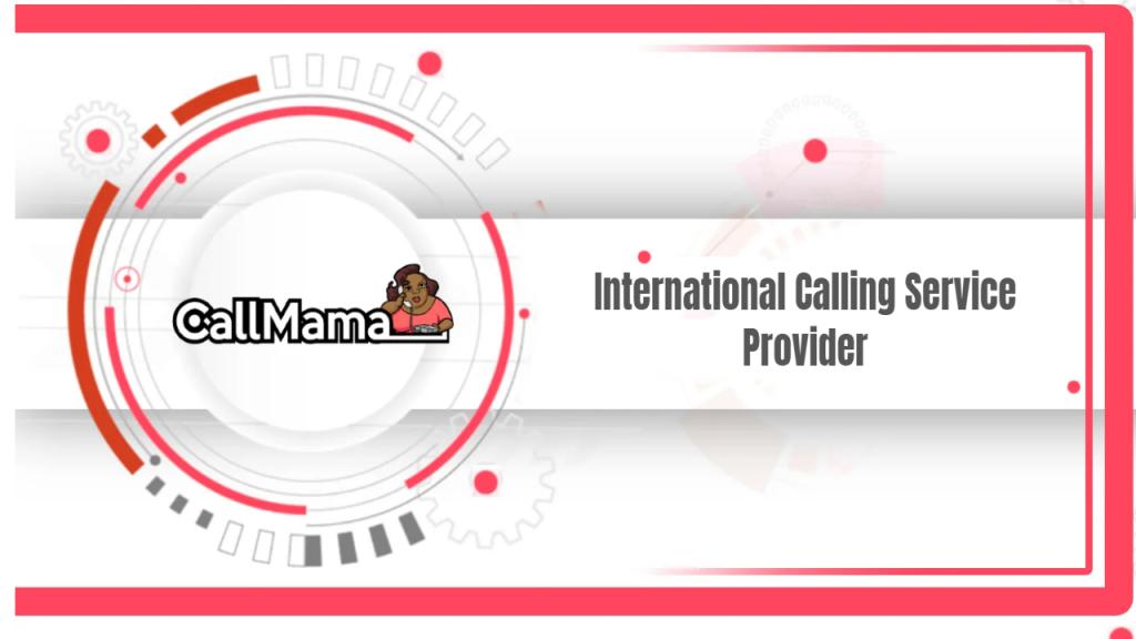 International Calling Service Provider - Call Mama