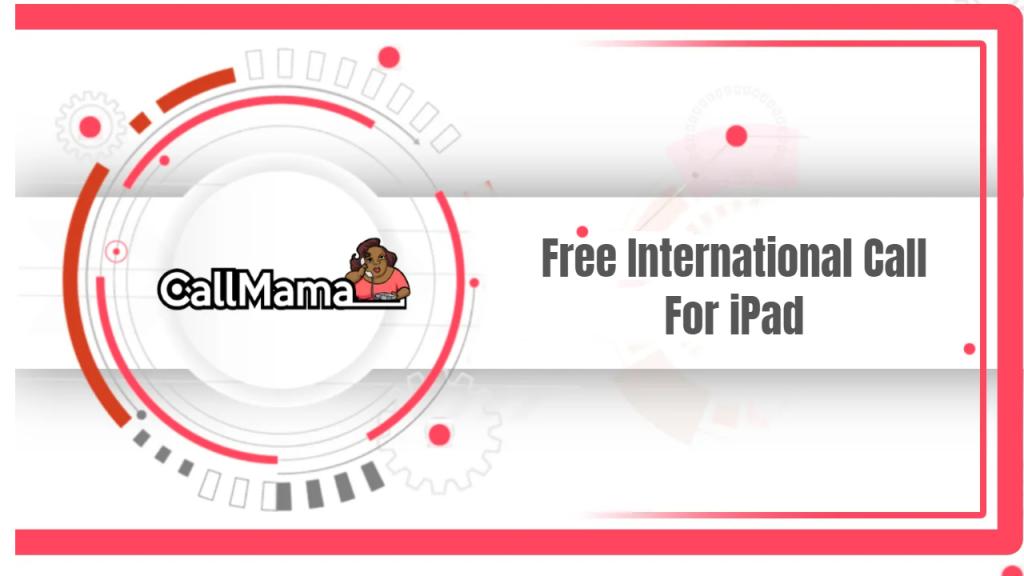 Free International Call For iPad - Call Mama Meta description preview: