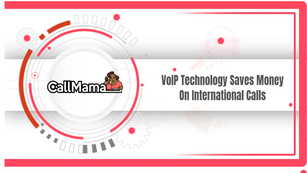 SEO title preview: VoIP Technology Saves Money On International Calls - Call Mama