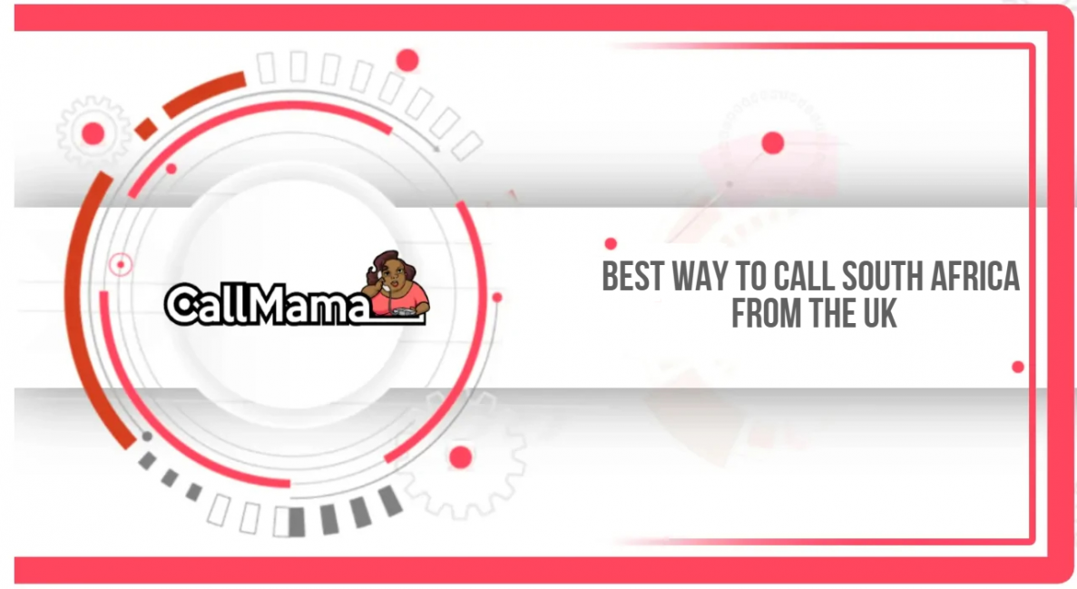 Best way to call South Africa from the UK - Call Mama