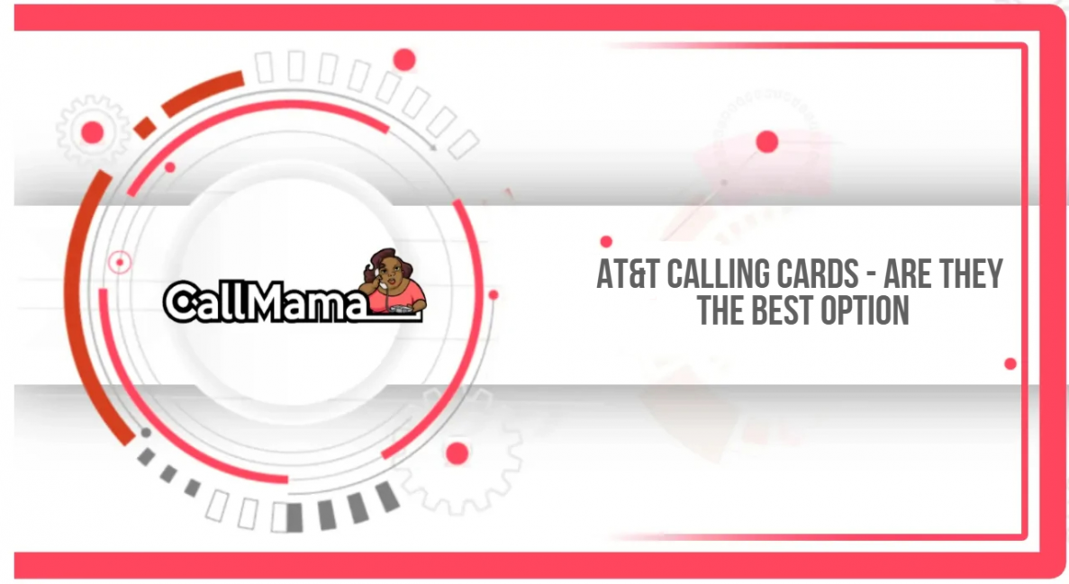 AT&T Calling Cards - Are They the Best Option - Call Mama