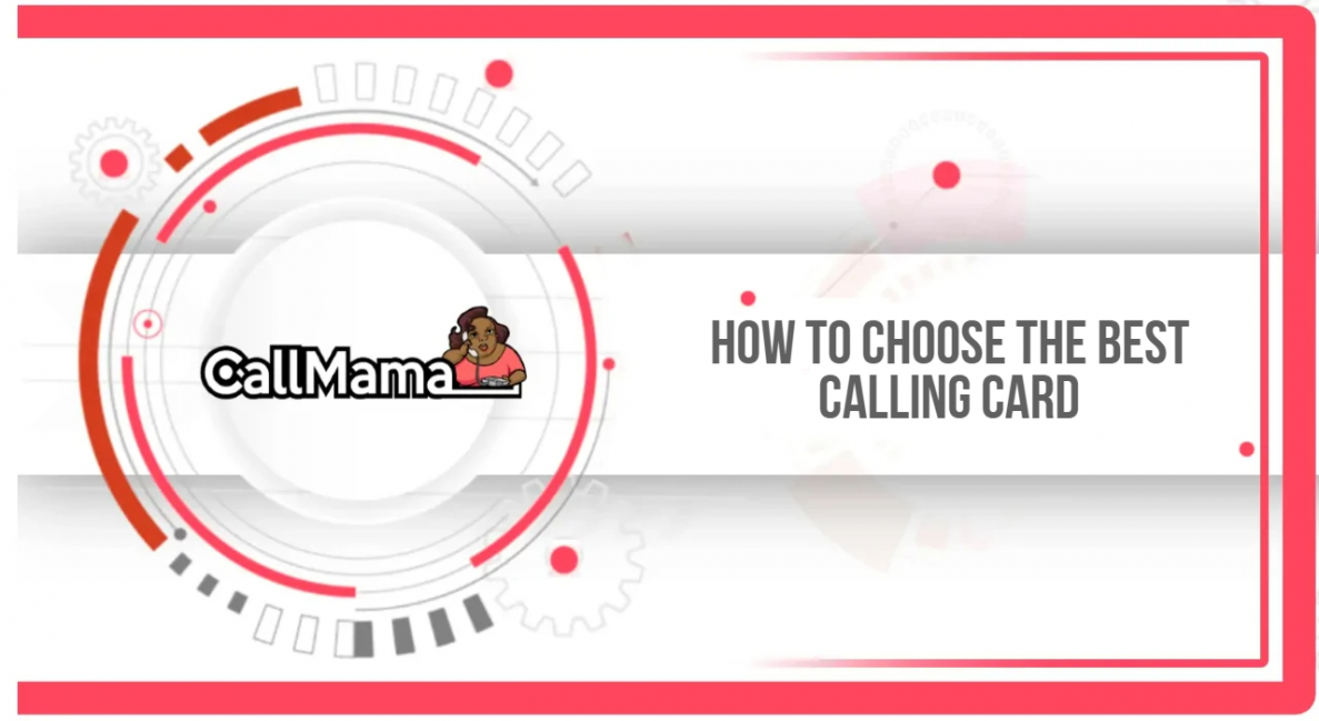 How to choose the best calling card - Call Mama
