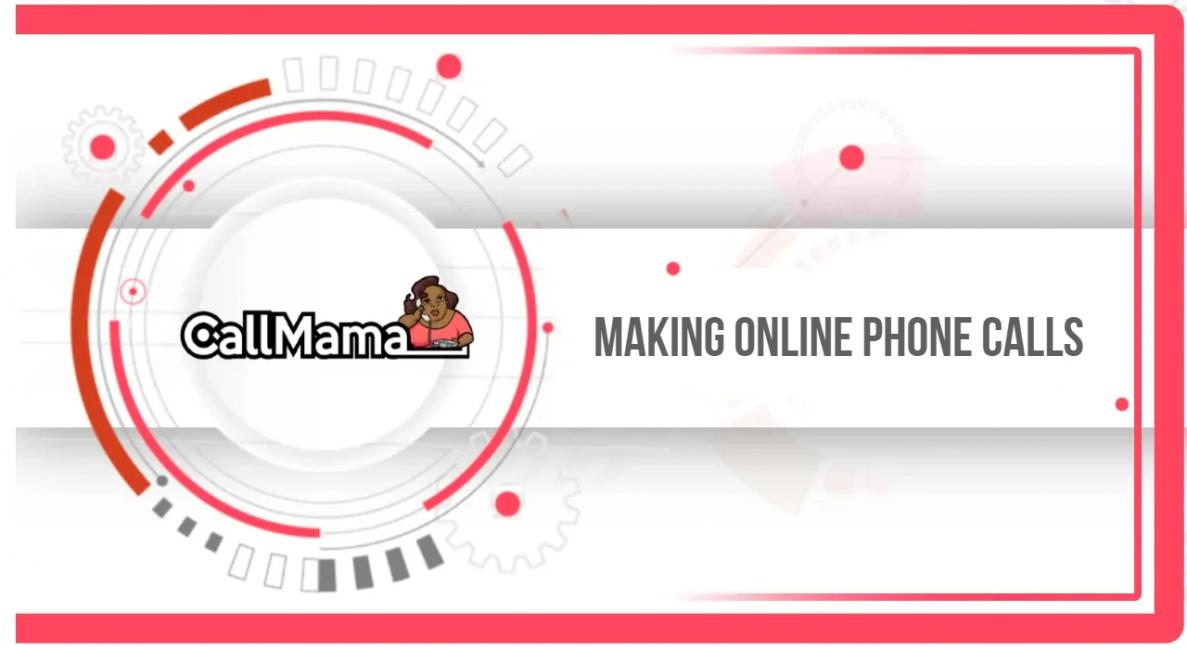 Making Online Phone Calls - Call Mama
