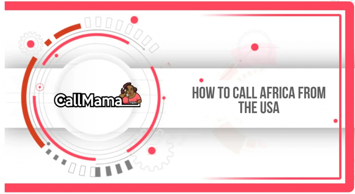 How to Call Africa from the USA - Call Mama