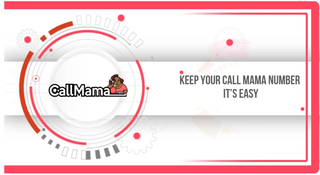 Keep Your Call Mama Number It's Easy - Call Mama