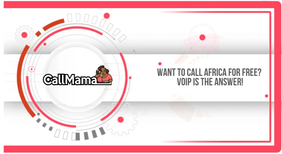 Want to call Africa for free? VOIP is the answer! - Call Mama