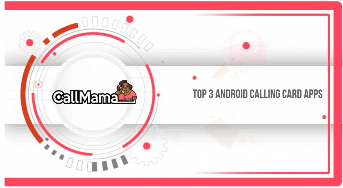 Top 3 Android Calling Card Apps - Call Mama