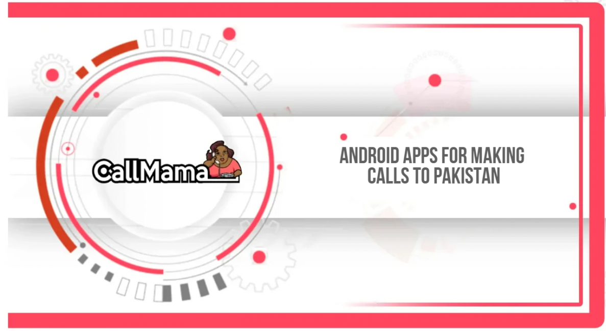 Android apps for making calls to Pakistan - Call Mama